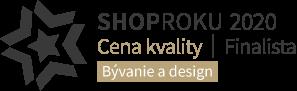 Shop roku 2020 - Finalista - Cena kvality - Bývanie a design