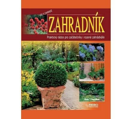Zahradník - Praktický rádce pro začátečníky i roze