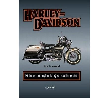 Harley Davidson - historie motocyklu, který se sta