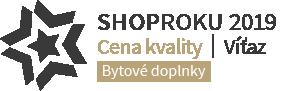 Shop roku 2019 - Víťaz - Cena kvality - Bytové doplnky