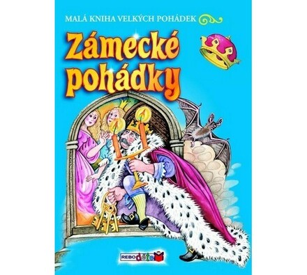 Zámecké pohádky malá kniha velkých pohádek, vícebarevná